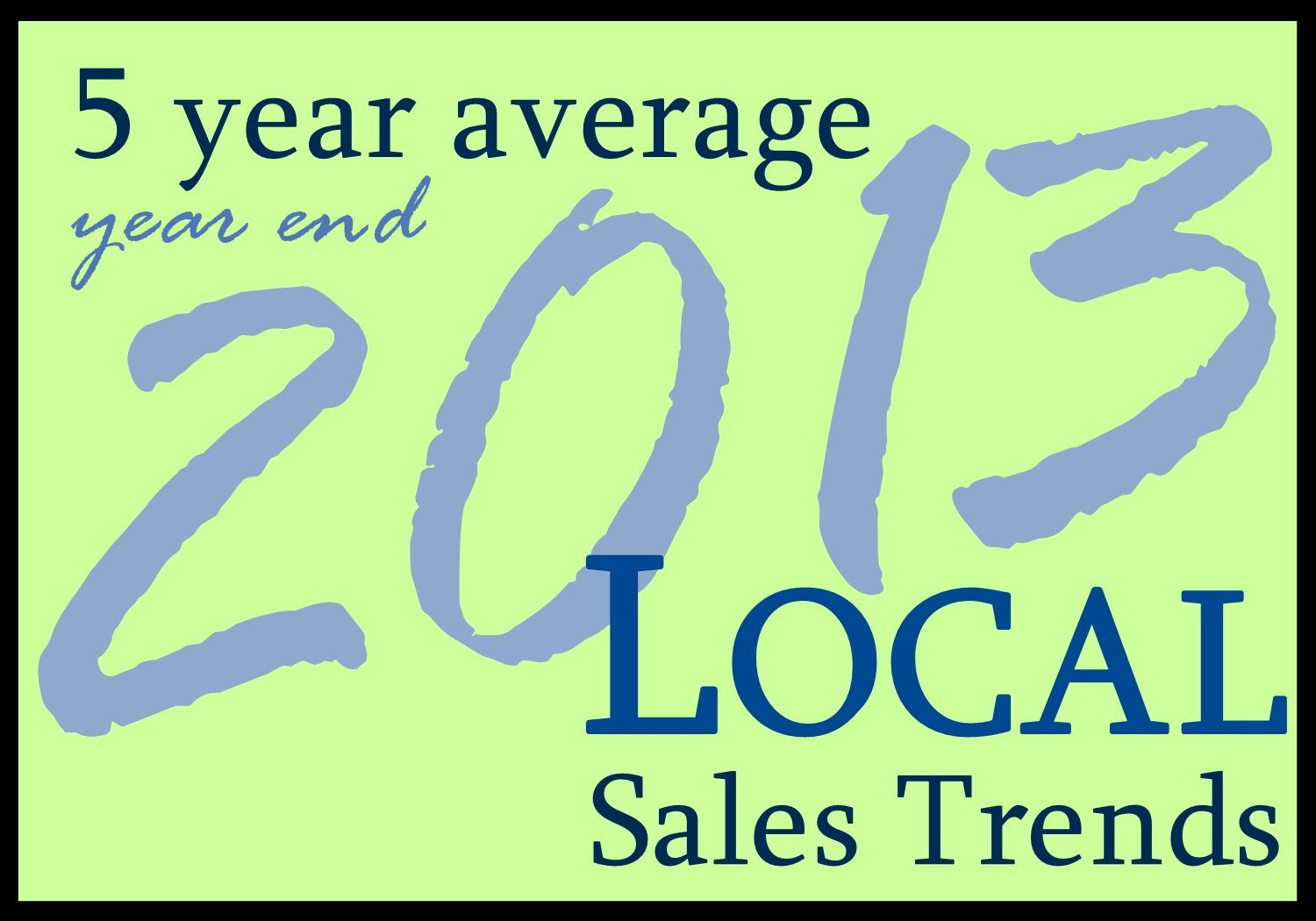 Local Sales Trends for year ending 2013