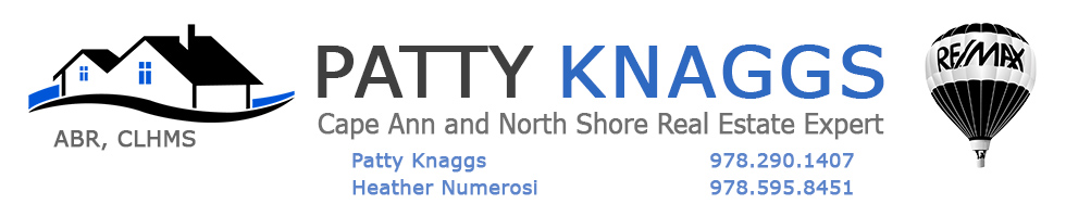 Patty Knaggs Cape Ann and North Shore Real Estate Expert. 978-290-1407