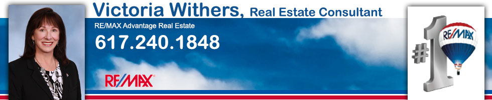 Victoria Withers RE/MAX Advantage Real Estate 781-479-0900